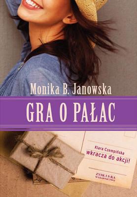 Monika B. Janowska - Gra o Pałac