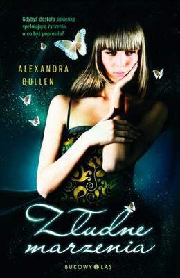 Alexandra Bullen - Złudne Marzenia / Alexandra Bullen - Wishful Thinking
