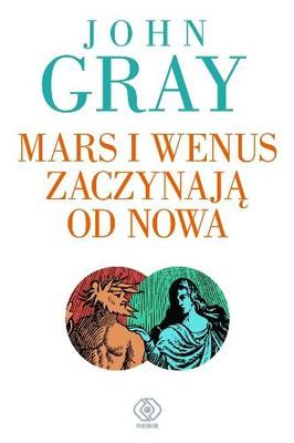 John Gray - Mars i Wenus Zaczynają od Nowa / John Gray - Mars and Venus starting over