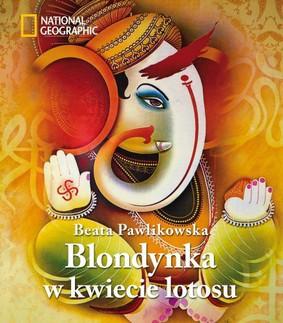 Beata Pawlikowska - Blondynka w Kwiecie Lotosu