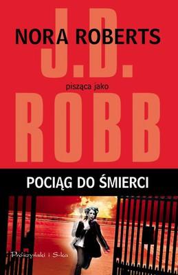 J.D. Robb - Pociąg do śmierci / J.D. Robb - Indulgence in Death