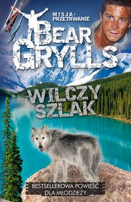 Bear Grylls - Misja: Przetrwanie. Wilczy Szlak