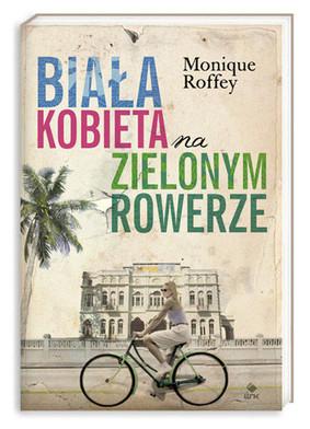 Monique Roffey - Biała Kobieta na Zielonym Rowerze