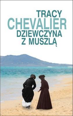 Tracy Chevalier - Dziewczyna z Muszlą / Tracy Chevalier - Remarkable Creatures
