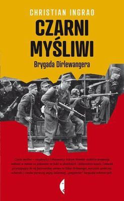 Christian Ingrao - Czarni Myśliwi. Brygada Dirlewangera / Christian Ingrao - Les chasseurs noirs. La brigade Dirlewanger