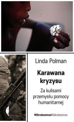 Linda Polman - Karawana Kryzysu