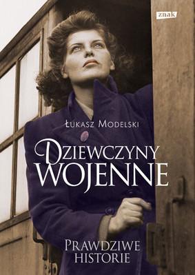Łukasz Modelski - Dziewczyny Wojenne