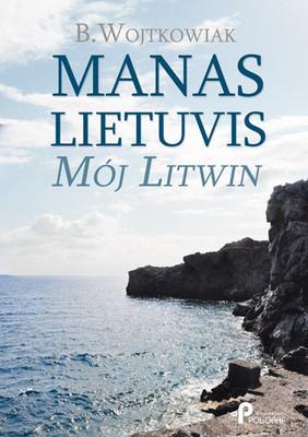 B. Wojtkowiak - Manas Lietuvis. Mój Litwin
