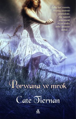 Cate Tiernan - Porwana w Mrok / Cate Tiernan - Darkness Falls Immortal Beloved Book Two