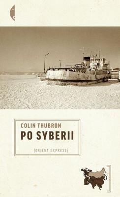 Colin Thubron - Po Syberii