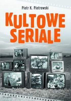 Piotr Piotrowski - Kultowe Seriale
