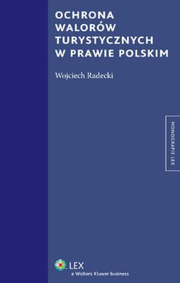 Wojciech Radecki - Ochrona Walorów Turystycznych w Prawie Polskim