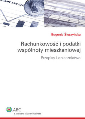 Eugenia Śleszyńska - Rachunkowość i Podatki Wspólnoty Mieszkaniowej