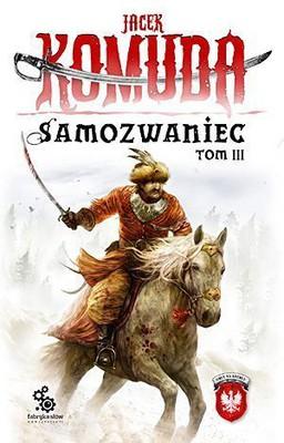 Jacek Komuda - Samozwaniec. Tom 3