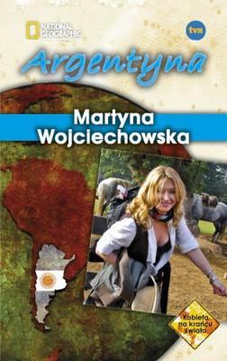 Martyna Wojciechowska - Argentyna. Kobieta na Krańcu Świata