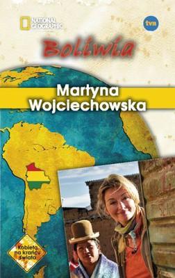 Martyna Wojciechowska - Boliwia. Kobieta na Krańcu Świata