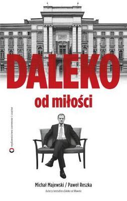 Michał Majewski, Paweł Reszka - Daleko od Miłości