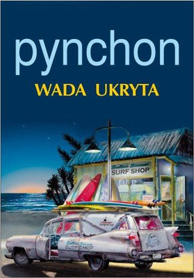 Thomas Pynchon - Wada Ukryta / Thomas Pynchon - Inherent Vice
