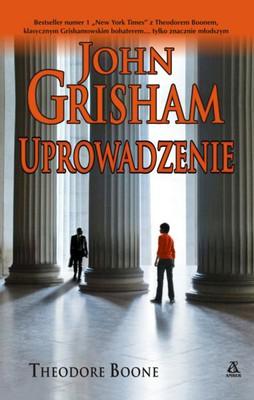 John Grisham - Theodore Boone. Uprowadzenie / John Grisham - Theodore Boone #2: The Abduction
