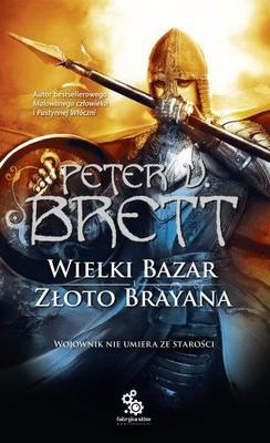 Peter V. Brett - Wielki bazar. Złoto Brayana / Peter V. Brett - Great Bazaar. Brayan's Gold.