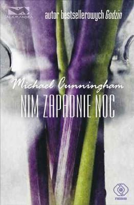 Michael Cunningham - Nim Zapadnie Noc / Michael Cunningham - By Nightfall