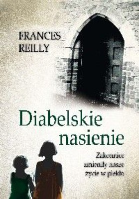 Frances Reilly - Diabelskie Nasienie / Frances Reilly - Suffer The Little Children