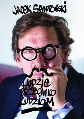 Jacek Santorski - Ludzie Przeciwko Ludziom