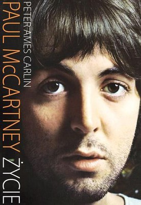 Peter Ames Carlin - Paul McCartney Życie