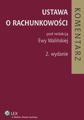 Ewa Walińska - Ustawa o Rachunkowości. Komentarz