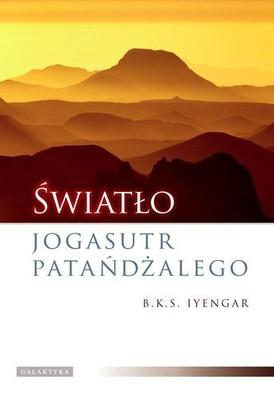 B. K. S. Iyengar - Światło Jogasutr Patańdżalego