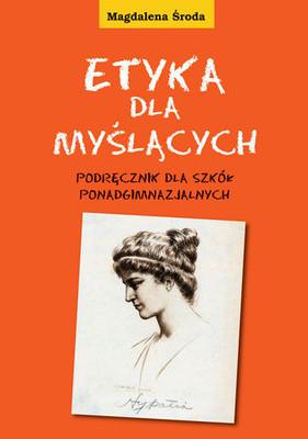 Magdalena Środa - Etyka dla Myślących