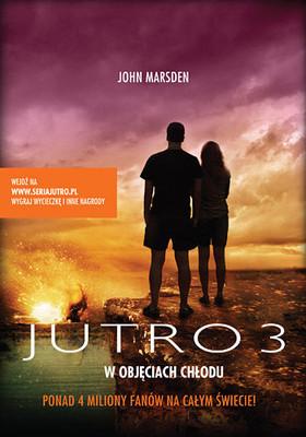 John Marsden - Jutro 3. W objęciach Chłodu / John Marsden - Tomorrow: The Third Day, The Frost
