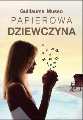 Guillaume Musso - Papierowa Dziewczyna / Guillaume Musso - La fille de papier