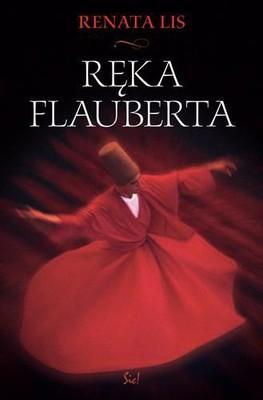 Renata Lis - Ręka Flauberta