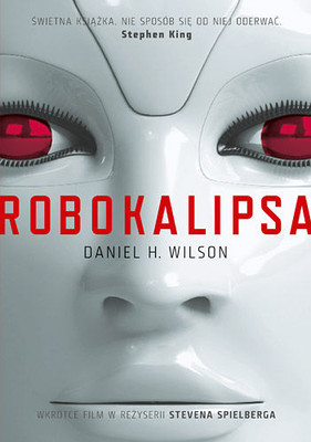 Daniel H. Wilson - Robokalipsa / Daniel H. Wilson - Robopocalypse