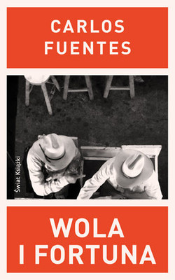 Carlos Fuentes - Wola i Fortuna