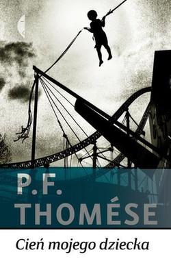 P.F. Thomese - Cień Mojego Dziecka