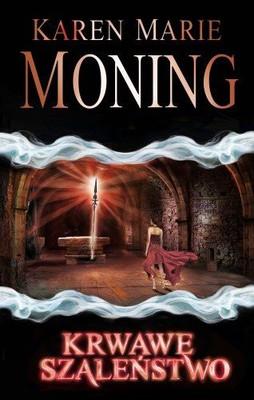 Karen Marie Moning - Krwawe Szaleństwo / Karen Marie Moning - Bloodfever