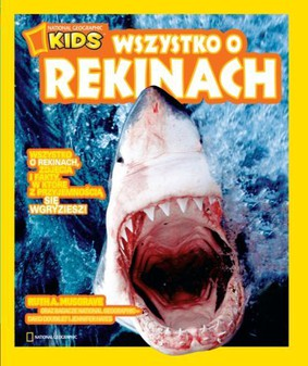 Ruth A. Musgrave - Wszystko o Rekinach / Ruth A. Musgrave - NG Kids Everything Sharks