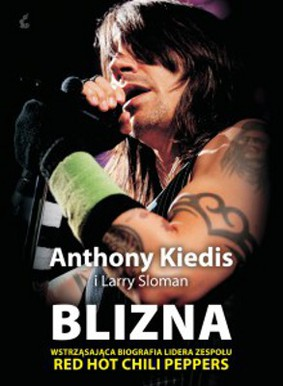 Anthony Kiedis, Larry Sloman - Blizna / Anthony Kiedis, Larry Sloman - Scar Tissue