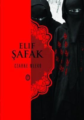 Elif Safak - Czarne Mleko / Elif Safak - Siyah Süt