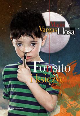 Mario Vargas Llosa - Fonsito i Księżyc / Mario Vargas Llosa - Fonchito y la luna