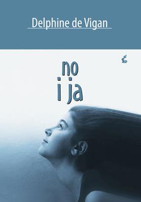Delphine de Vigan - No i Ja / Delphine de Vigan - No Et Moi
