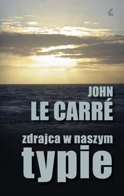 John Le Carre - Zdrajca w Naszym Typie / John Le Carre - Our Kind Traitor