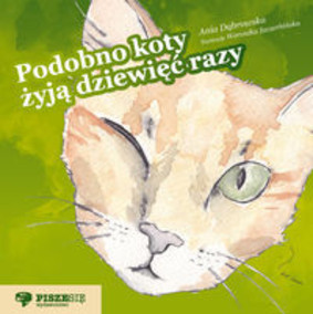 Anna Dąbrowska - Podobno koty żyją dziewięć razy