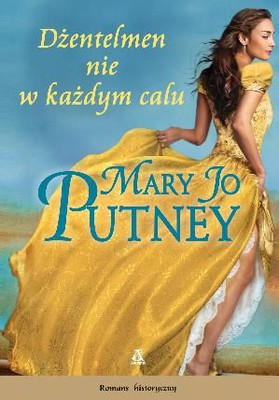 Mary Jo Putney - Dżentelmen nie w każdym calu / Mary Jo Putney - Lost Lords #3: Nowhere Near Respectable