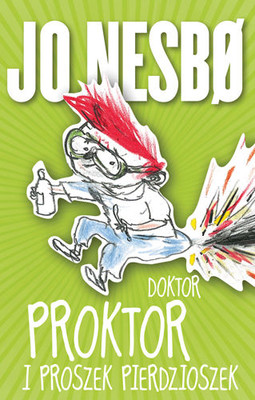Jo Nesbo - Doktor Proktor i proszek pierdzioszek