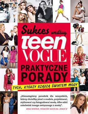 Sukces według Teen Vogue. Praktyczne porady tych, którzy rządzą światem mody