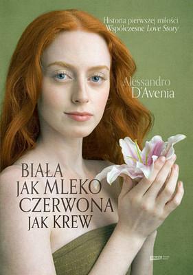 Alessandro D'avenia - Biała jak mleko, czerwona jak krew / Alessandro D'avenia - Bianca come il latte, rossa come il sangue