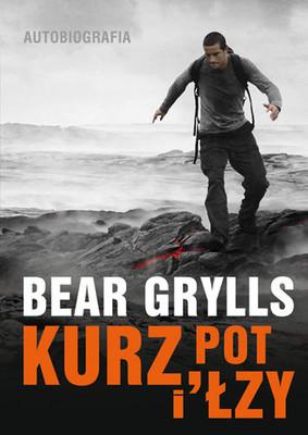 Bear Grylls - Kurz, pot i łzy. Autobiografia